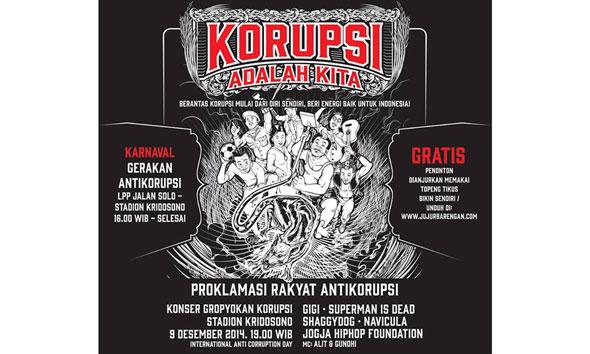Poster konser bertajuk Gropyokan Korupsi yang hendak dihelat pada Selasa (9/12) mendatang, bertepatan dengan Hari Anti Korupsi yang diperingati secara internasional. (Foto:.facebook.com/arief.petakumpet)